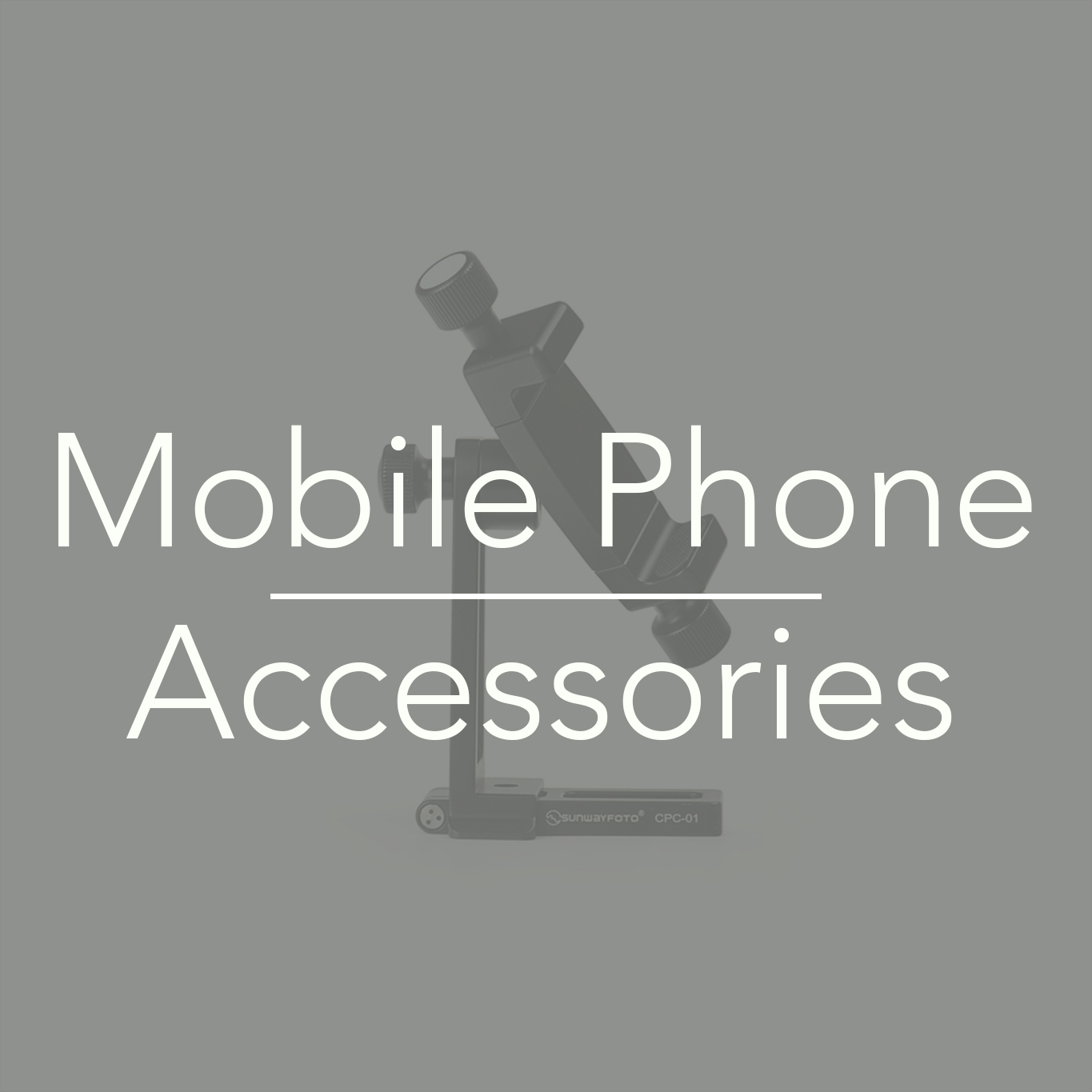 Mobile Phone Accessories for Professionals Sunwayfoto Australia